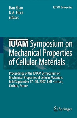 IUTAM Symposium on Mechanical Properties of Cellular Materials By Zhao, Han (EDT)/ Fleck, N. A. (EDT)