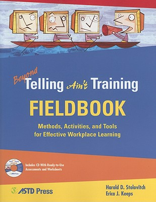Beyond Telling Ain't Training Fieldbook By Stolovitch, Harold D.